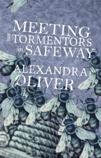 Meeting the Tormentors in Safeway, by Alexandra Oliver